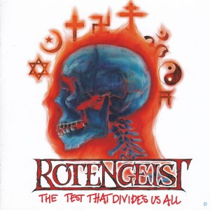 Rotengeist - The Test thats Divides Us All CD