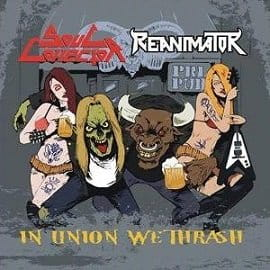 Soul Collector / Reanimator - In Union We Thrash Split CD